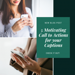 Motivating Call To Actions For Your Captions